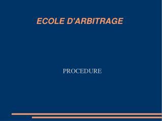 ECOLE D'ARBITRAGE