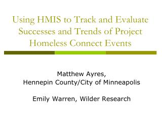 Using HMIS to Track and Evaluate Successes and Trends of Project Homeless Connect Events