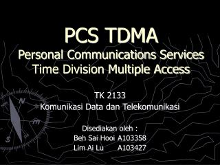 PCS TDMA Personal Communications Services  Time Division Multiple Access