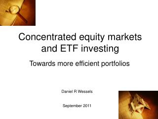 Concentrated equity markets and ETF investing