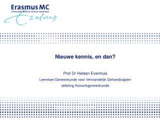 Nieuwe kennis, en dan? Prof Dr Heleen Evenhuis