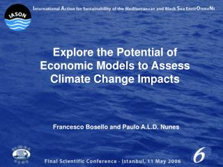 Explore the Potential of Economic Models to Assess  Climate Change Impacts