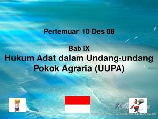 Pertemuan 10 Des 08 Bab IX Hukum Adat dalam Undang-undang Pokok Agraria (UUPA)