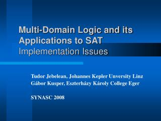 Multi-Domain Logic and its Applications to SAT Implementation Issues