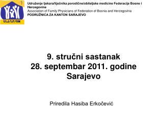 9. stručni sastanak  28. septembar 2011. godine Sarajevo