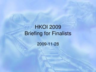 HKOI 2009 Briefing for Finalists