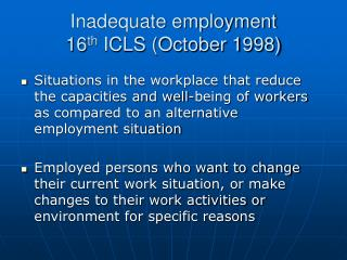 Inadequate employment 16 th  ICLS (October 1998)