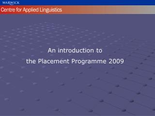 An introduction to  the Placement Programme 2009