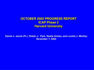 OCTOBER 2003 PROGRESS REPORT ICAP Phase 2 Harvard University