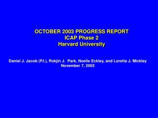 OCTOBER 2003 PROGRESS REPORT ICAP Phase 2 Harvard University