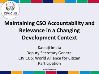 Maintaining CSO Accountability and Relevance in a Changing Development Context