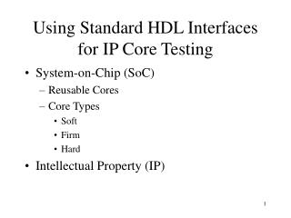 Using Standard HDL Interfaces for IP Core Testing