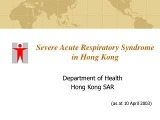 Severe Acute Respiratory Syndrome  in Hong Kong