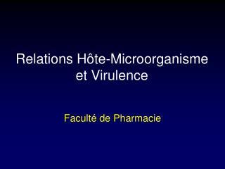 Relations Hôte-Microorganisme et Virulence