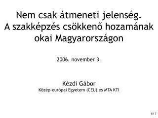 Nem csak átmeneti jelenség .  A szakképzés csökkenő hozamának okai Magyarországon