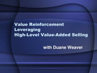 Value Reinforcement Leveraging High-Level Value-Added Selling