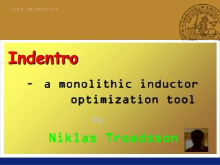 – a monolithic inductor optimization tool by Niklas Troedsson