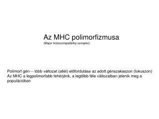 Az MHC polimorfizmusa (Major histocompatibility complex)