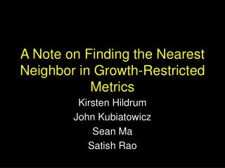 A Note on Finding the Nearest Neighbor in Growth-Restricted Metrics