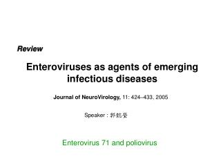Enteroviruses as agents of emerging infectious diseases