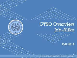 CTSO Overview Job-Alike Fall 2014