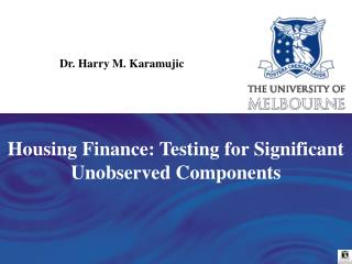 Housing Finance: Testing for Significant Unobserved Components