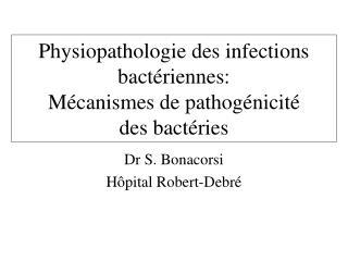 Physiopathologie des infections bactériennes: Mécanismes de pathogénicité  des bactéries
