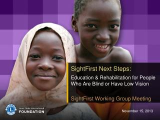 SightFirst Next Steps: Education & Rehabilitation for People Who Are Blind or Have Low Vision