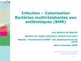 Infection – Colonisation Bactéries multirésistantes aux antibiotiques (BMR)