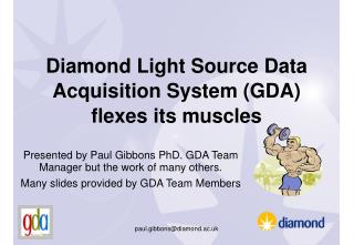 Diamond Light Source Data Acquisition System (GDA) flexes its muscles