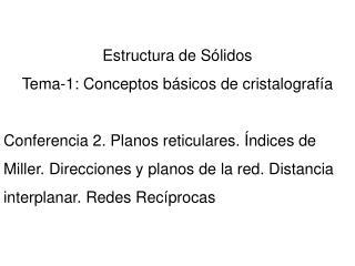 Estructura de Sólidos Tema-1: Conceptos básicos de cristalografía