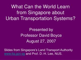 What Can the World Learn  from Singapore about  Urban Transportation Systems?