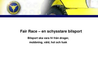 Fair Race – en schysstare bilsport