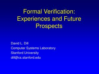 Formal Verification: Experiences and Future Prospects