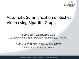 Automatic Summarization of Rushes Video using Bipartite Graphs