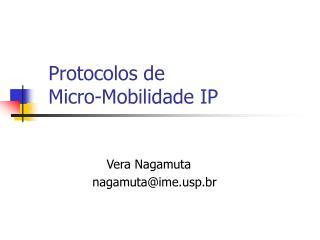 Protocolos de  Micro-Mobilidade IP