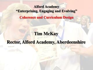 "Alford Academy  ""Enterprising, Engaging and Evolving""              Coherence and Curriculum Design"