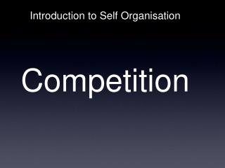 Introduction to Self Organisation