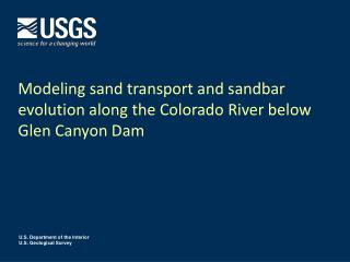 Modeling sand transport and sandbar evolution along the Colorado River below Glen Canyon Dam