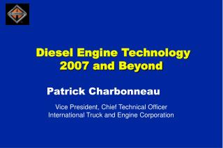 Diesel Engine Technology 2007 and Beyond