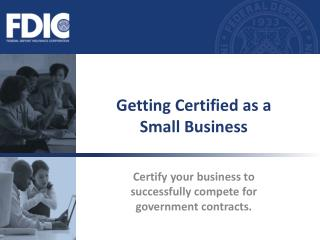 Getting Certified as a  Small Business