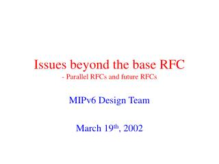 Issues beyond the base RFC - Parallel RFCs and future RFCs