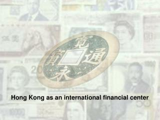 Hong Kong as an international financial center