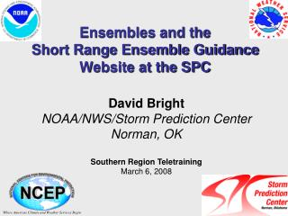 Ensembles and the  Short Range Ensemble Guidance Website at the SPC