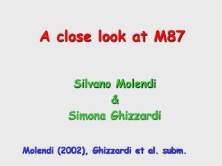 A close look at M87