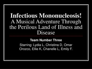 Infectious Mononucleosis! A Musical Adventure Through the Perilous Land of Illness and Disease