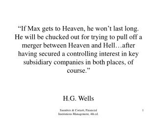 If Max gets to Heaven, he won t last long.  He will be chucked out for trying to pull off a merger between Heaven and H