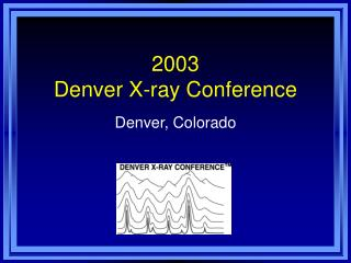 2003 Denver X-ray Conference