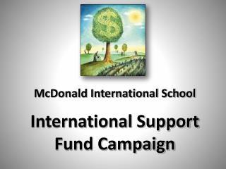 McDonald International School  International Support Fund Campaign