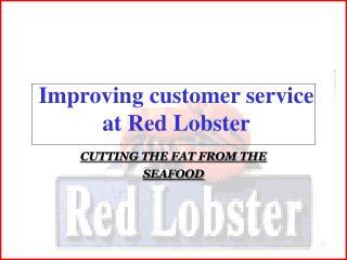 Improving customer service at Red Lobster